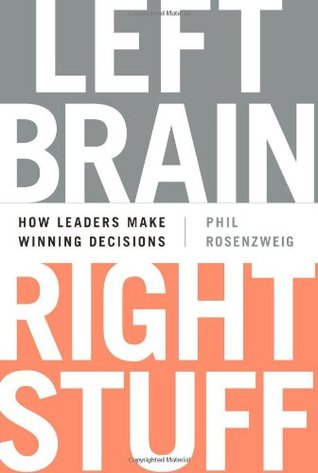 Left Brain Right Stuff: How Leaders Make Winning Decisions